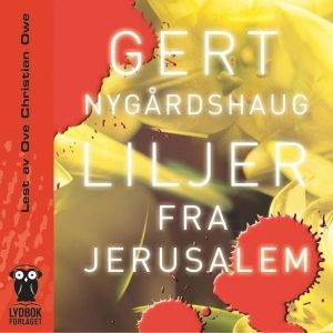 Lydbok - Liljer fra Jerusalem-Gert Nygårdshaug