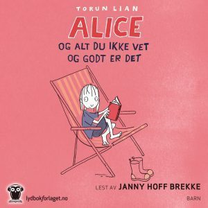 Lydbok - Alice og alt du ikke vet og godt er det-