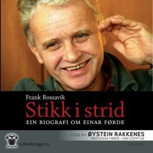 Lydbok - Stikk i strid. Ein biografi om Einar Førde-