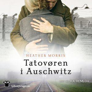 Lydbok - Tatovøren i Auschwitz-