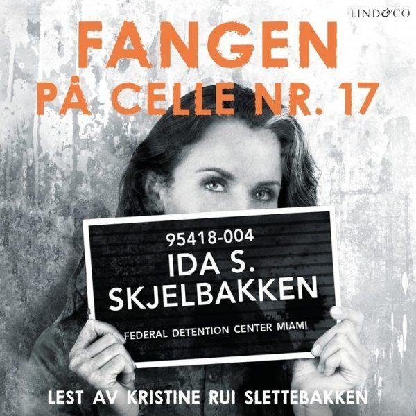 Lydbok - Fangen på celle nr. 17-Ida S. Skjelbakken